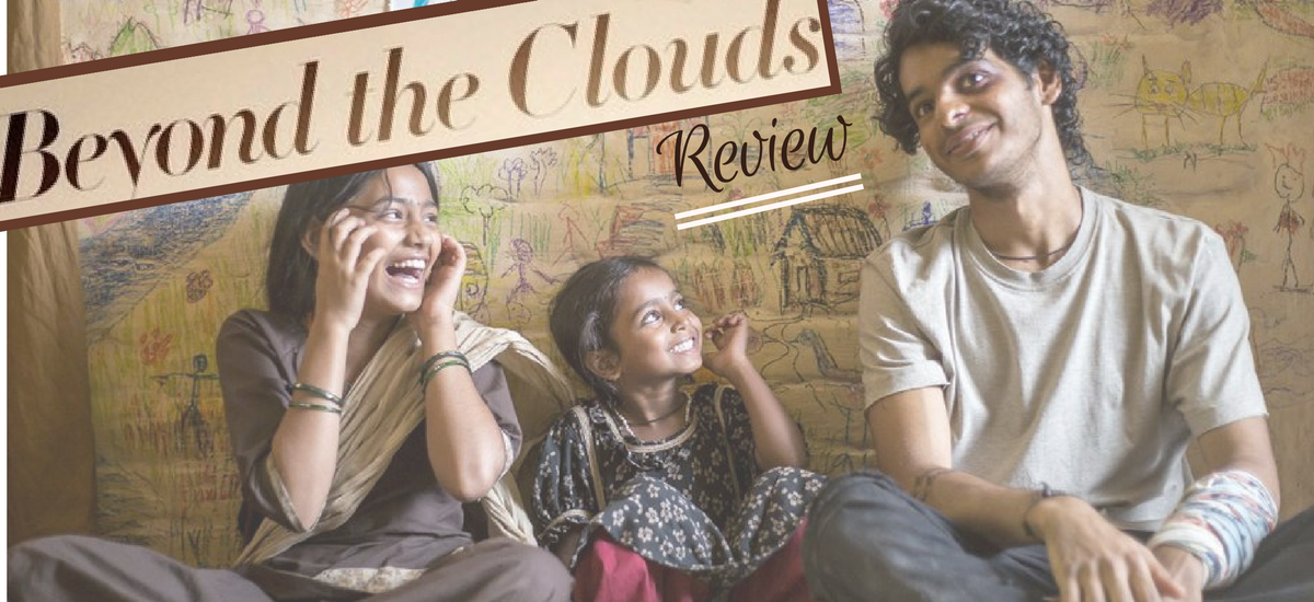 Beyond The Clouds, Majid Majidi, Indian Cineam, Bollywood, Ishan Khattar, Malavika Mohanan, Amir, Tara