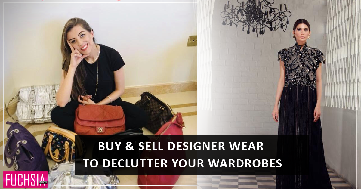 Buy & Sell Your Designer Wear And Declutter Your Wardrobes!