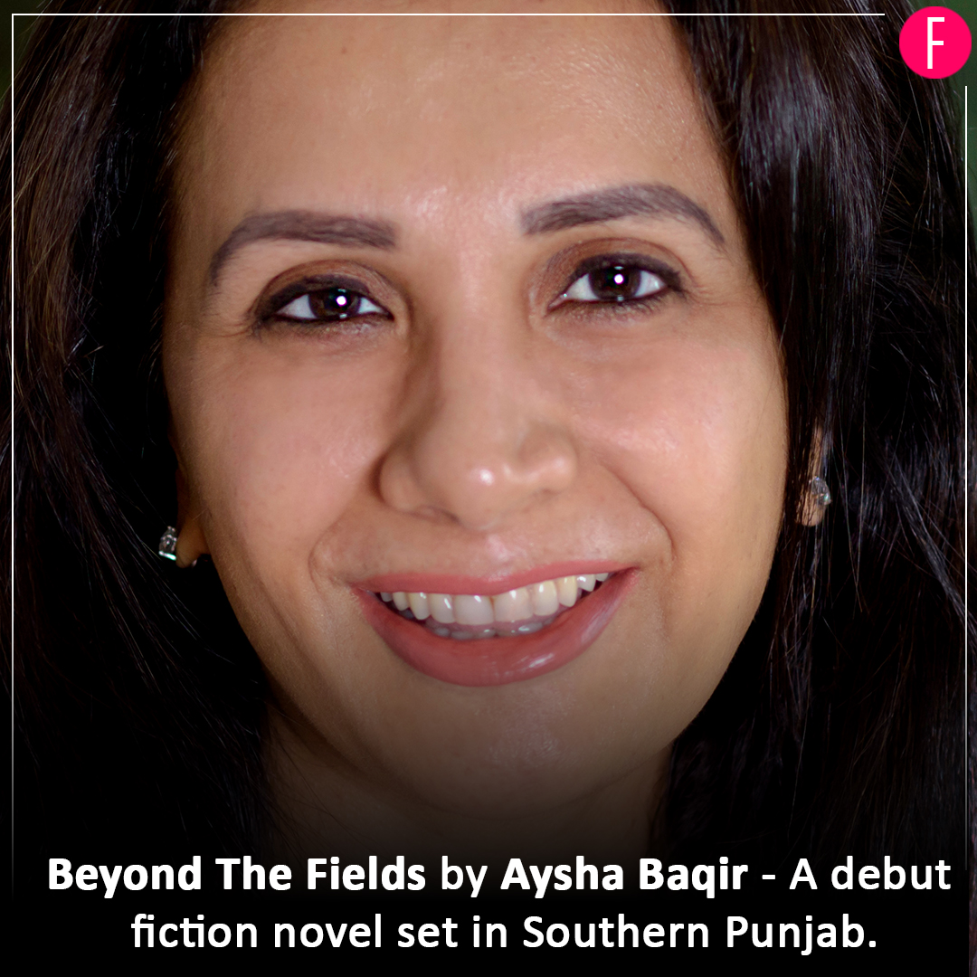 Beyond The Fields - A Debut Novel by Aysha Baqir