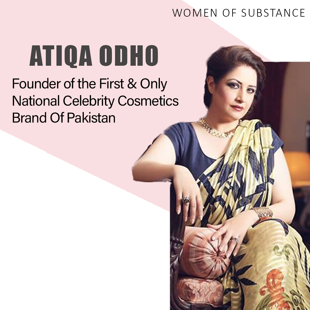 Atiqa Odho, Woman of Substance